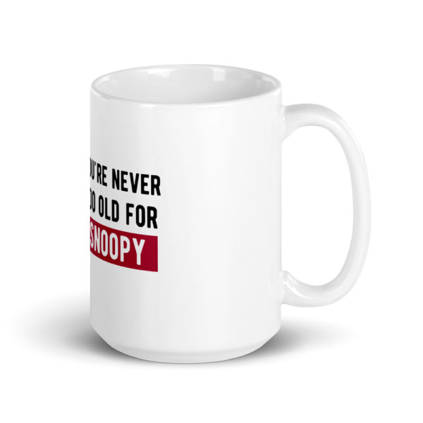 Grandma's Birthday Mug You're Never Too Old for Snoopy