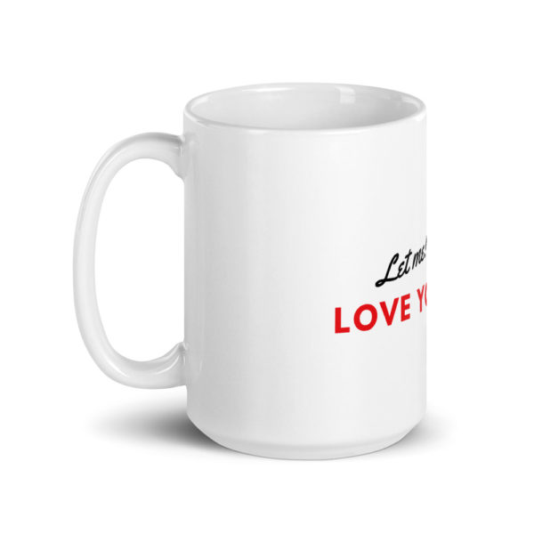 Wife or Girlfriend's Birthday Mug Snoopy Let Me Love You